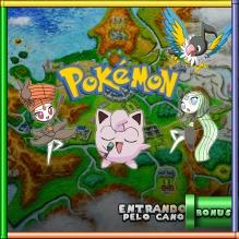 Entrando Pelo Cano bônus - A Música de Pokémon