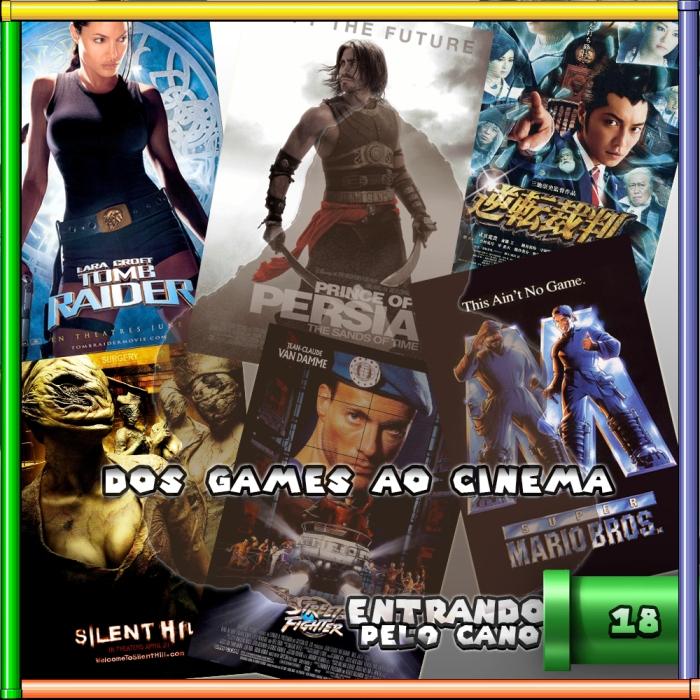 Entrando Pelo Cano 18 - Dos Games Ao Cinema